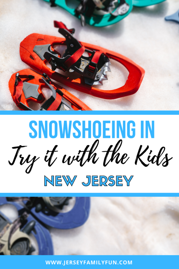 a picture of snowshoes with text that says try snowshoeing in New Jersey with kids