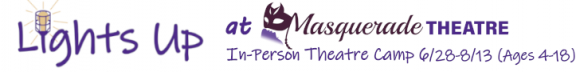 South Jersey summer theater camp with Lights Up at Masquerade Theatre