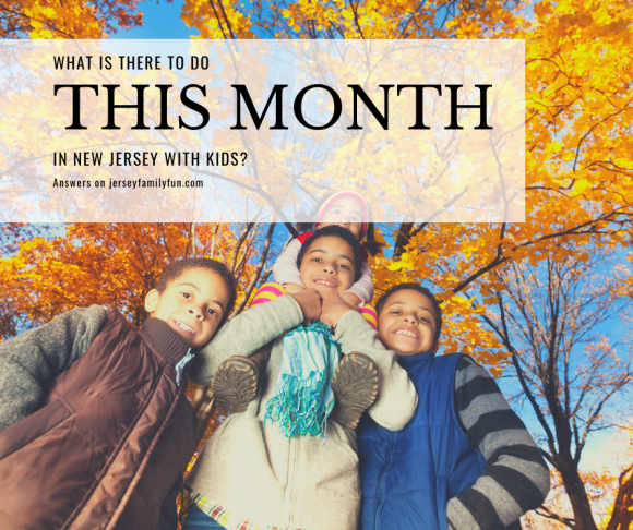What is There to Do in New Jersey with Kids month?